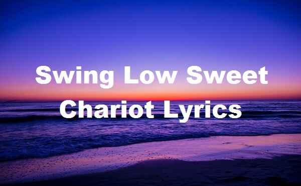 Swing Low Sweet Chariot Lyrics