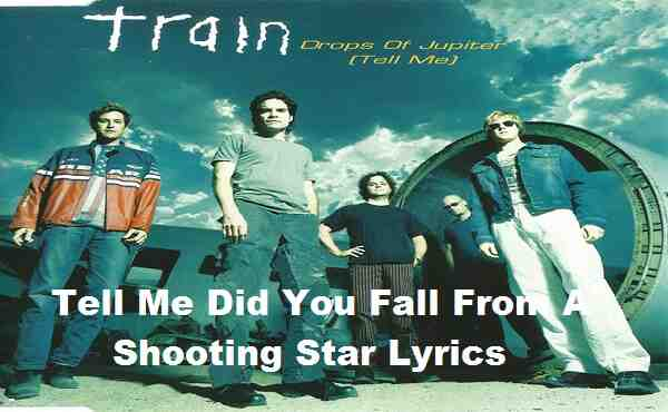 Tell Me Did You Fall From A Shooting Star Lyrics