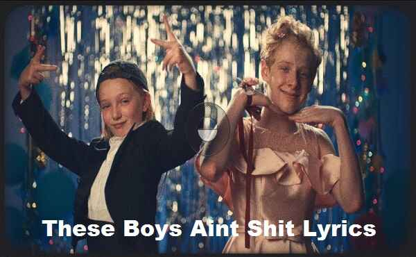 These Boys Aint Shit Lyrics