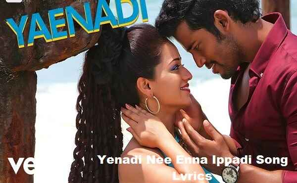 Yenadi Nee Enna Ippadi Song Lyrics