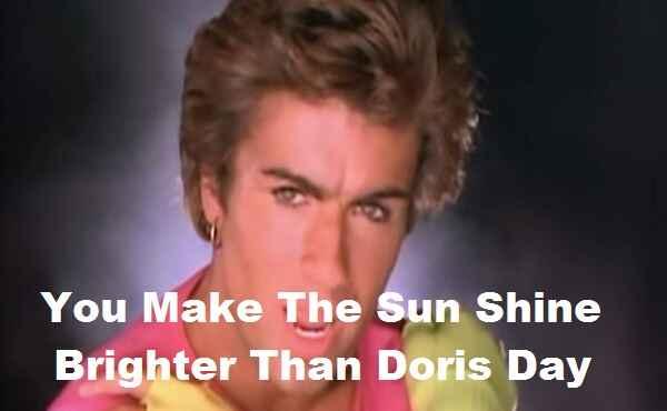You Make The Sun Shine Brighter Than Doris Day