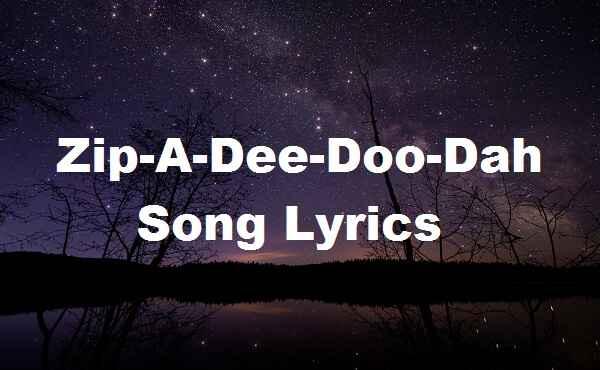 Zippity Doo Dah Lyrics