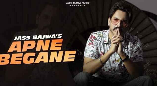 Apne Begane Lyrics Jass Bajwa