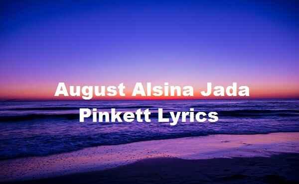 August Alsina Jada Pinkett Lyrics