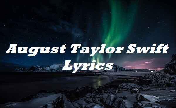 August Taylor Swift Lyrics