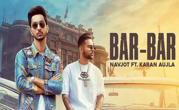Bar Bar Lyrics Karan Aujla