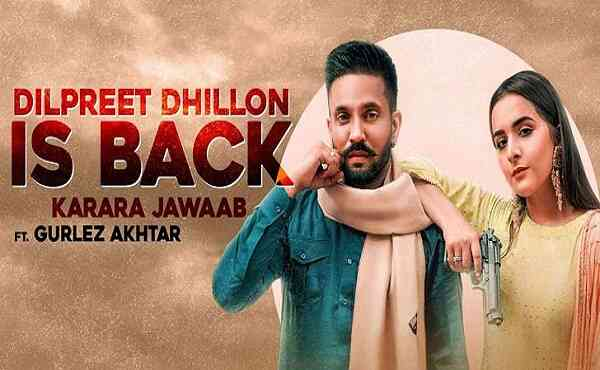 Dilpreet Dhillon is Back Song Lyrics
