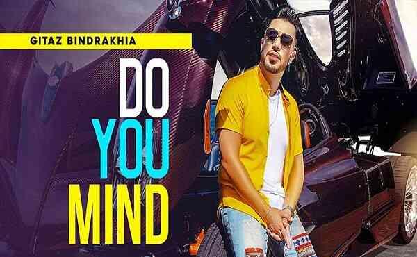 Do You Mind Lyrics Gitaz Bindrakhia