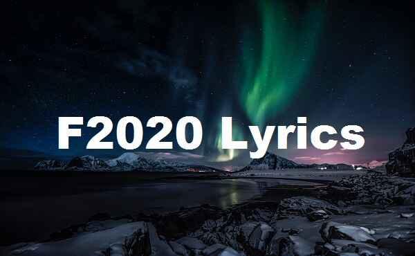 F2020 Lyrics