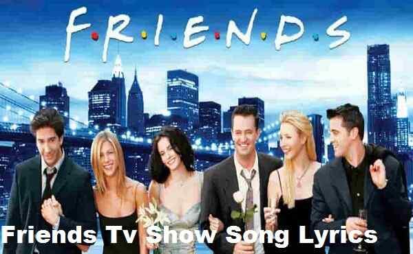 Friends Tv Show Song Lyrics