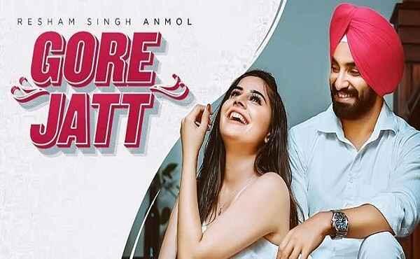 Gore Jatt Lyrics Resham Singh Anmol