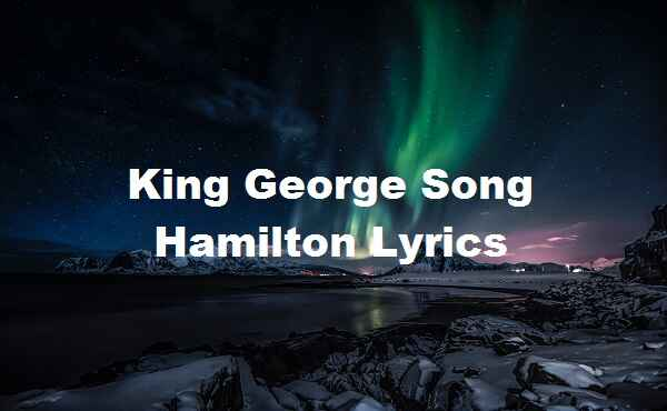 King George Song Hamilton Lyrics