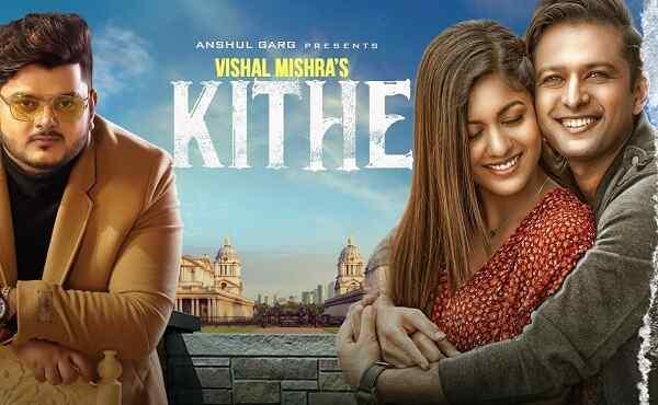Kithe Lyrics Vishal Mishra