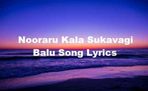 Nooraru Kala Sukavagi Balu Song Lyrics