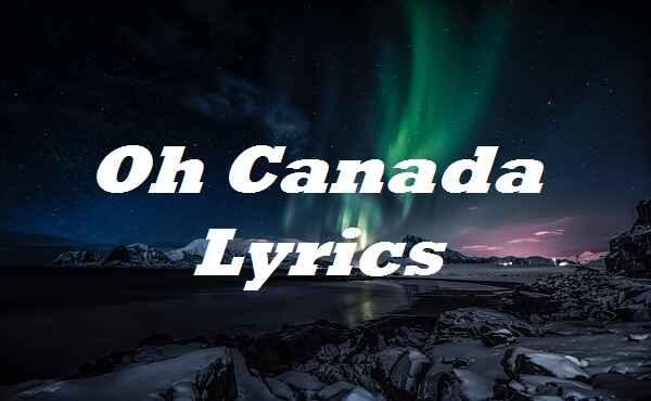 Oh Canada Lyrics