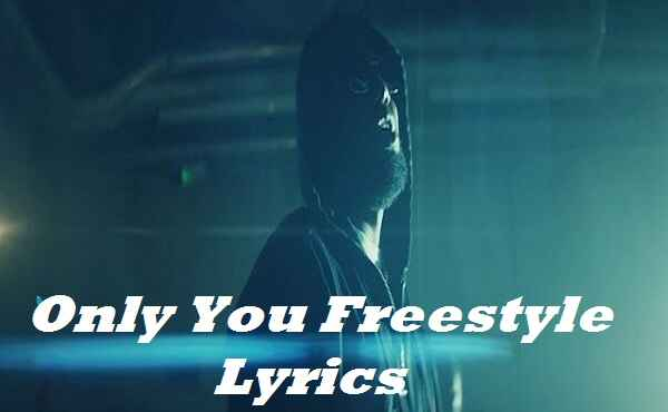 Only You Freestyle Lyrics