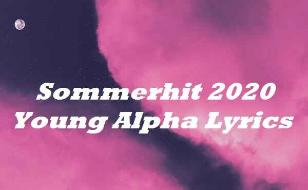 Sommerhit 2020 Young Alpha Lyrics