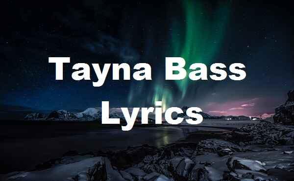 Tayna Bass Lyrics