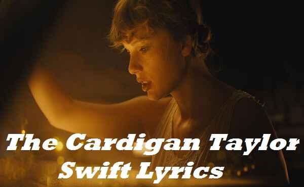 The Cardigan Taylor Swift Lyrics