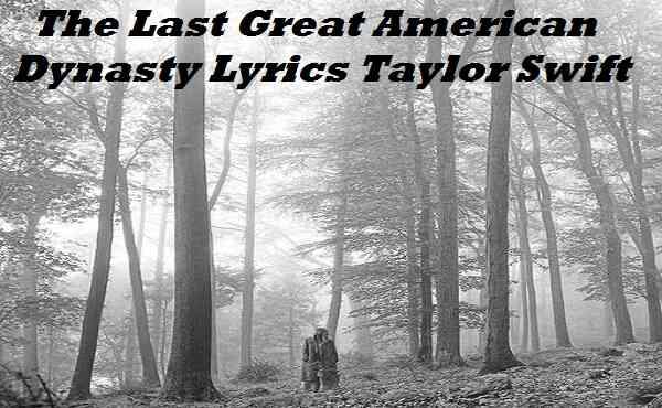 The Last Great American Dynasty Lyrics Taylor Swift