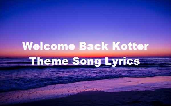 Welcome Back Kotter Theme Song Lyrics