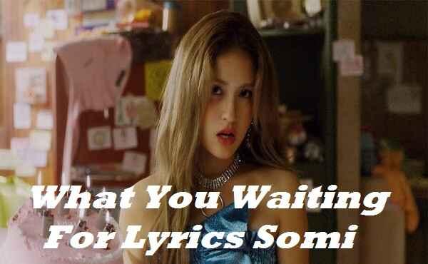 What You Waiting For Lyrics Somi