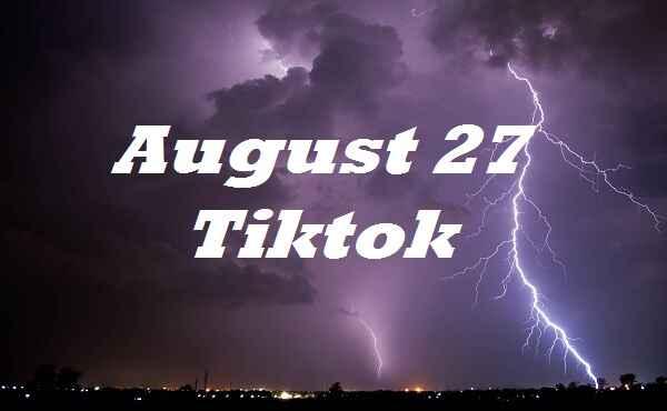 August 27 Tiktok