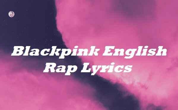 Blackpink English Rap Lyrics