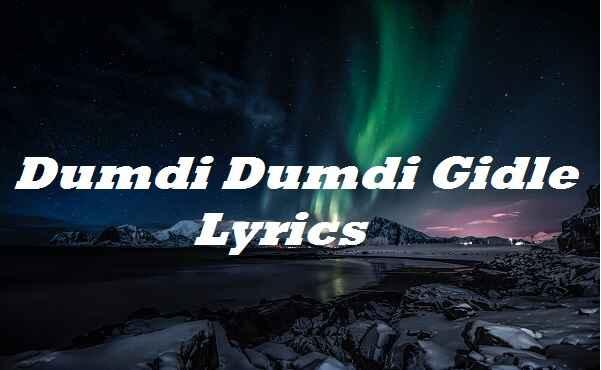 Dumdi Dumdi Gidle Lyrics