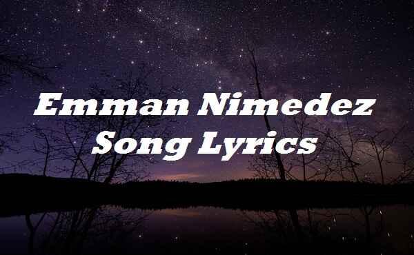 Emman Nimedez Song Lyrics