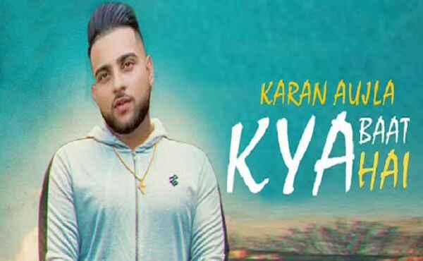 Kya Baat Hai Karan Aujla Song Lyrics