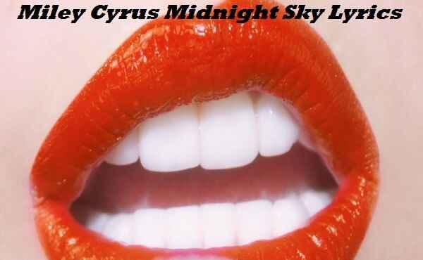 Miley Cyrus Midnight Sky Lyrics