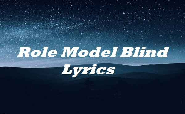 Role Model Blind Lyrics