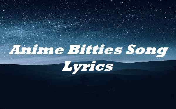Anime Bitties Song Lyrics
