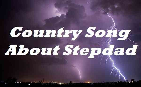 Country Song About Stepdad