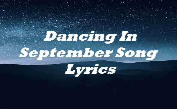 Dancing In September Song Lyrics