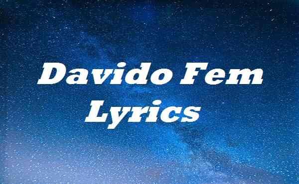 Davido Fem Lyrics