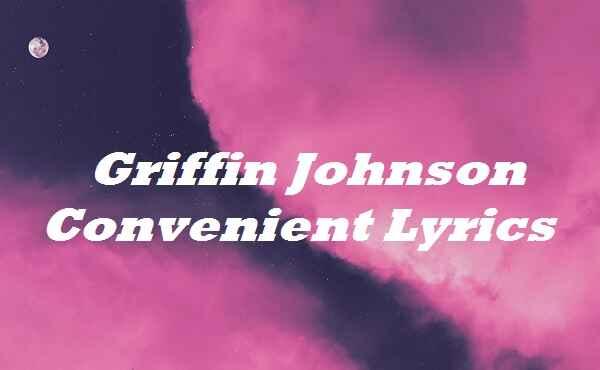 Griffin Johnson Convenient Lyrics