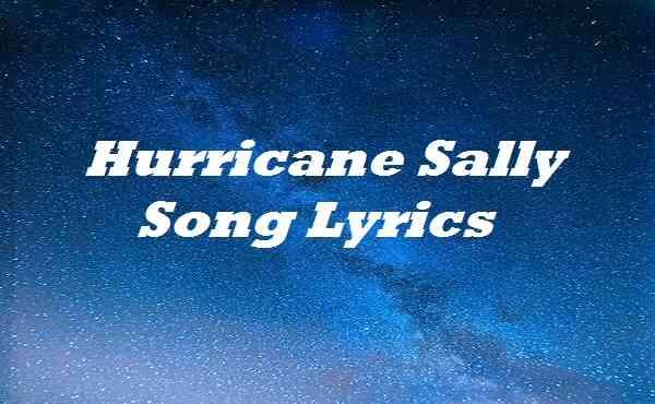 Hurricane Sally Song Lyrics