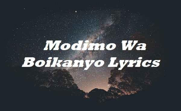 Modimo Wa Boikanyo Lyrics