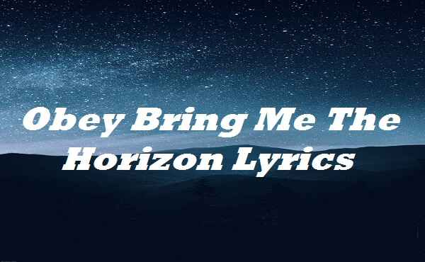 Obey Bring Me The Horizon Lyrics