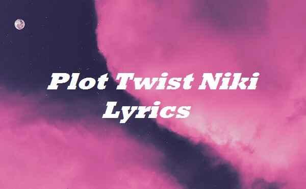 Plot Twist Niki Lyrics