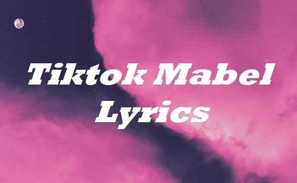 Tiktok Mabel Lyrics