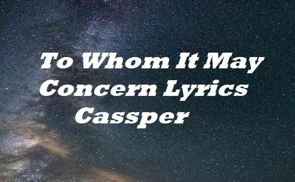 To Whom It May Concern Lyrics Cassper