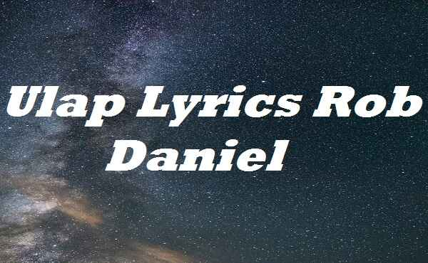 Ulap Lyrics Rob Daniel