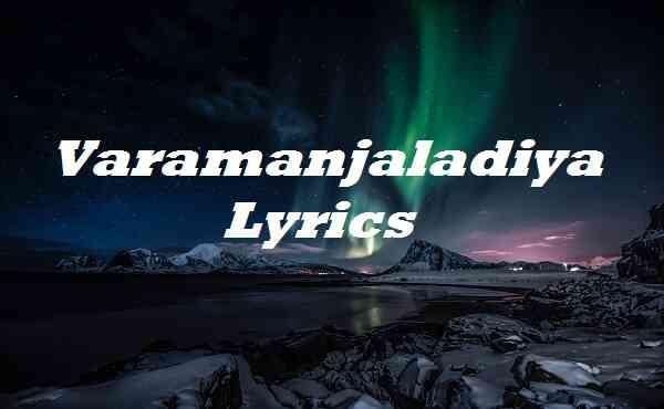 Varamanjaladiya Lyrics