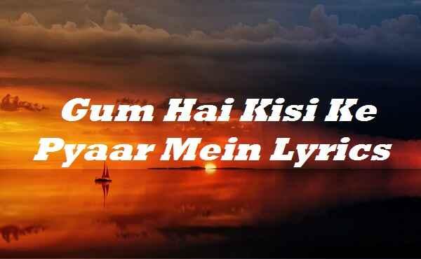 Gum Hai Kisi Ke Pyaar Mein Lyrics