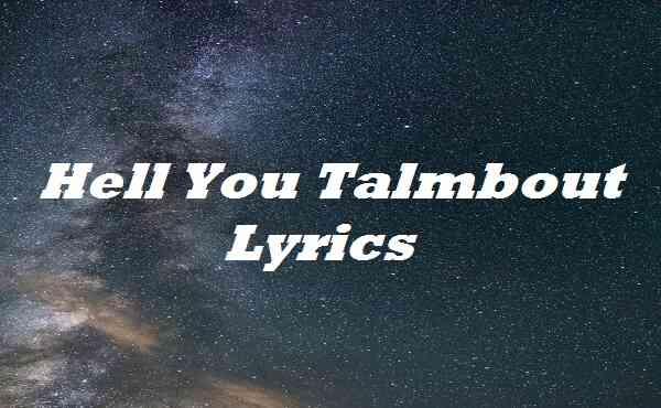 Hell You Talmbout Lyrics