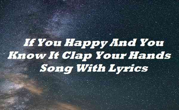 If You Happy And You Know It Clap Your Hands Song Lyrics