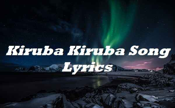 Kiruba Kiruba Song Lyrics